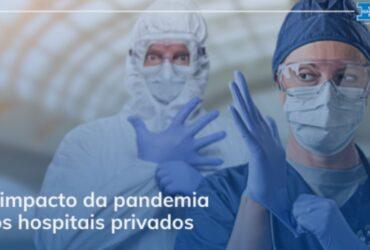 O impacto da pandemia no serviço de saúde e hospitais privados